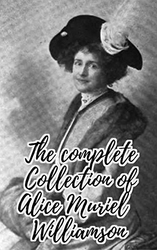 the-complete-collection-of-alice-muriel-williamson-huge-collection-including-the-adventure-of-prince