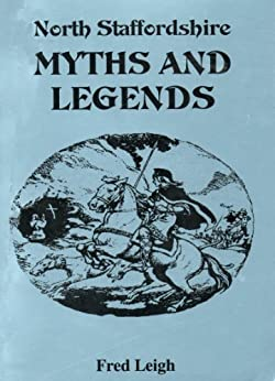 North Staffordshire Myths and Legends by [Leigh, Fred]