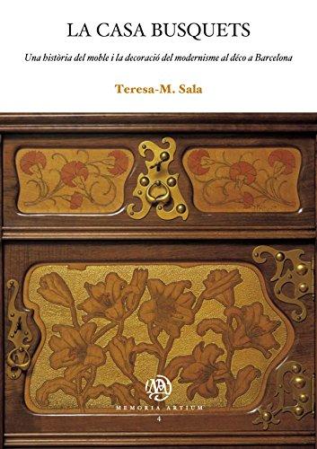 Casa Busquets, La. Una història del moble i la decoració del modernisme al déco a Barcelona (eBook) (Catalan Edition)