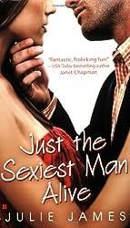 Just the Sexiest Man Alive (Berkley Sensation) by Julie James (2008-10-07)
