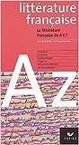 Littérature française de A à Z, 2004 de C. Eterstein ,F. Aguettaz ( 21 janvier 2004 )