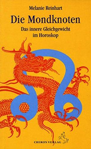 Die Mondknoten: Das innere Gleichgewicht im Horoskop (Standardwerke der Astrologie)