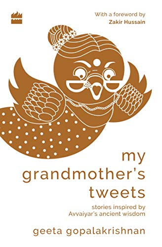 My Grandmother's Tweets: Inspired by Avvaiyar's Ancient Wisdom