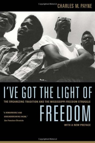 ive-got-the-light-of-freedom-the-organizing-tradition-and-the-mississippi-freedom-struggle