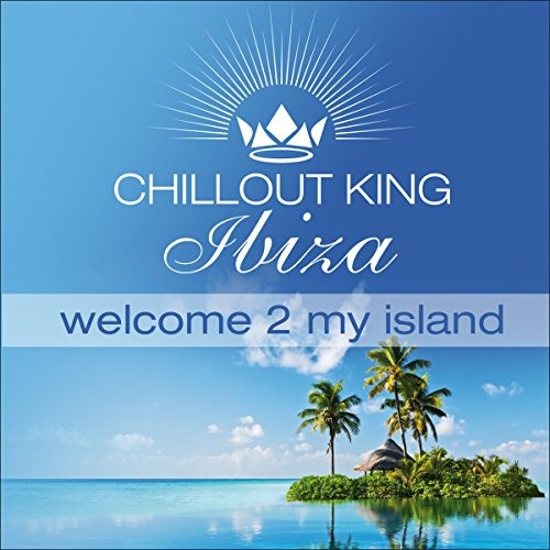 Chillout King Ibiza - Welcome ...