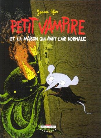 Petit vampire, tome 4 : Petit vampire et la maison qui avait l'air normale