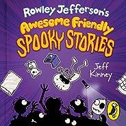 Rowley Jefferson's Awesome Friendly Spooky Sto
