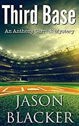 Third Base (An Anthony Carrick Mystery Book 7)