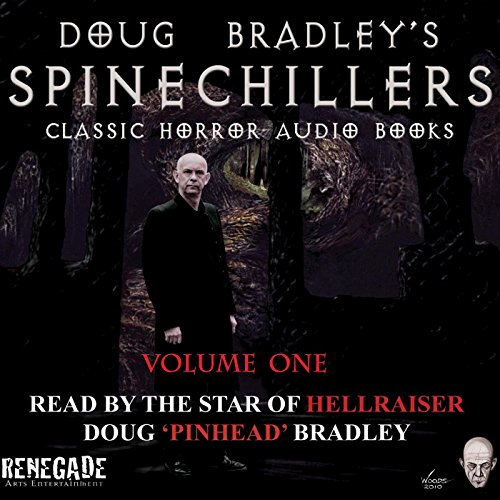 Doug Bradley's Spinechillers Audio Books, Volume 1  Audiolibri