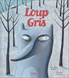 Loup gris | Robillard, Jean-Marie (1950-....). 070,. Illustrateur