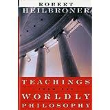 Teachings from the Worldly Philosophy by Robert L. Heilbroner (1996-04-17)