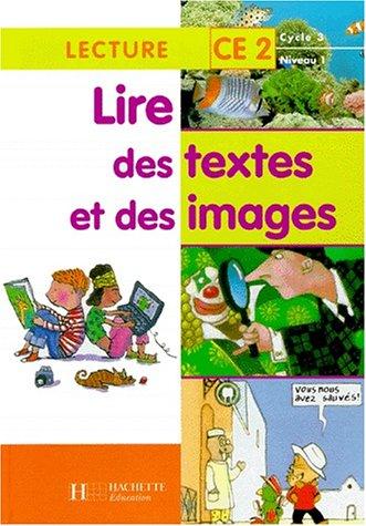 Lire des textes et des images CE2 par Alain Lacaze, Michel Martin, Franck Peyrou