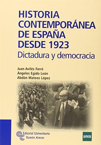 Historia Contemporánea de España desde 1923: Dictadura y democracia (Manuales) por Juan Avilés Farré