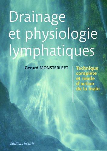 Drainage et physiologie lymphatiques : Technique complÿ¨te et mode d'action de la main
