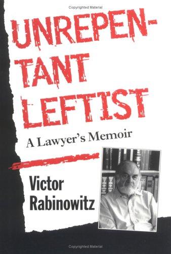 Unrepentant Leftist: A Lawyer's Memoir