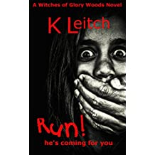 Run!: He's coming for you (Glory Woods Mystery Book 6)