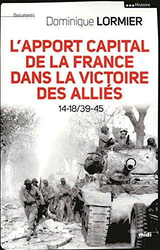 L'apport capital de la France dans la victoire des alliés