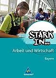 Stark in ... Arbeit und Wirtschaft - Ausgabe 2013 für Bayern: Schülerband
