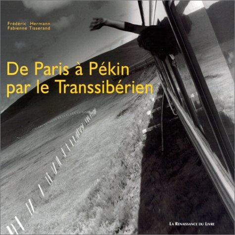 De Paris à Pékin par le Transsibérien par Fabienne Tisserand