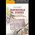 Biagio Simonetti Matricola n.250003: Memorie di un deportato  della seconda guerra mondiale, raccolte e trascritte da P. G. Santella
