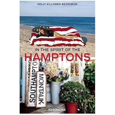 In the Spirit of the Hamptons by Pamela Fiori (Foreword), Kelly Killoren-Bensimon (27-Jun-2013) Hardcover