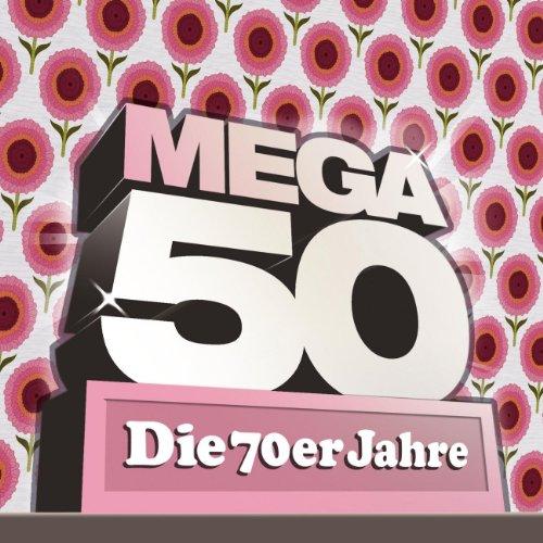 Mega 50 - Die 70er Jahre