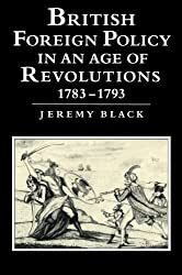 British Foreign Policy in an Age of Revolutions, 1783-1793 (Cacu)