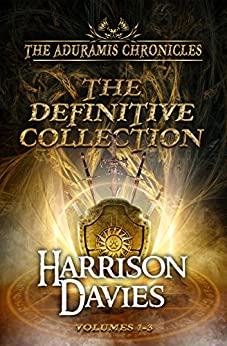 The Aduramis Chronicles: The Definitive Collection: Volumes 1-3 (English Edition) di [Davies, Harrison]