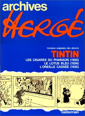 Versions originales des albums Tintin : Les Cigares de pharaon (1932) - Le Lotus bleu (1934) - L'Oreille cassée (1935) par Hergé