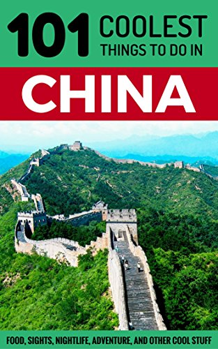 china-china-travel-guide-101-coolest-things-to-do-in-china-shanghai-travel-guide-beijing-travel-guid