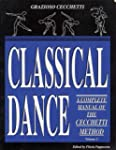 Classical Dance: v. 1: A Complete Man...
