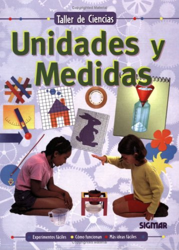 Unidades y medidas/Units and Measures (Taller de ciencias/Science Workshop) por Delia M. G. De Acuna