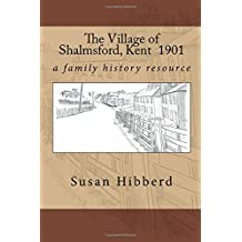 The Village of Shalmsford, Kent 1901: a family history resource