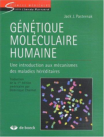 Génétique moléculaire humaine. Une introduction aux mécanismes des maladies héréditaires par Jack Pasternak