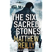 The Six Sacred Stones (Jack West Junior 2) by Matthew Reilly (2010-12-01)