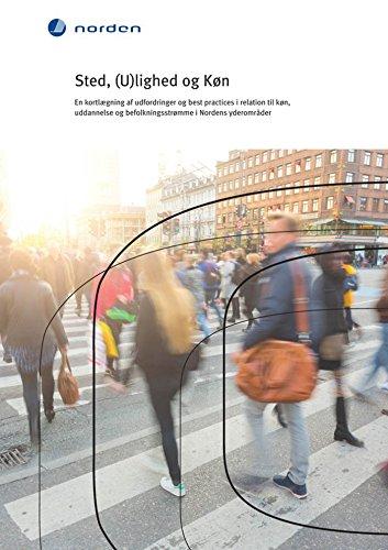 Sted, (U)lighed og Køn: En kortlægning af udfordringer og best practices i relation til køn, uddannelse og befolkningsstrømme i Nordens yderområder (TemaNord Book 2015557) (Danish Edition) por Stine Thidemann Faber