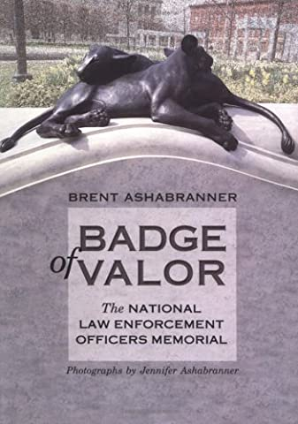 Badge of Valor: The National Law Enforcement Officers Memorial