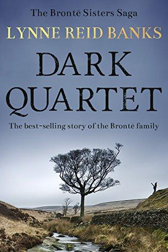 Dark Quartet: The story of the Brontë family (The Brontë Sisters Saga Book 1) (English Edition)