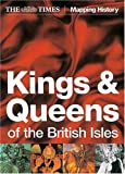 The Times Kings and Queens of the British Isles (Times Mapping History)