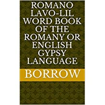 Romano Lavo-Lil Word Book of the Romany Or English Gypsy Language