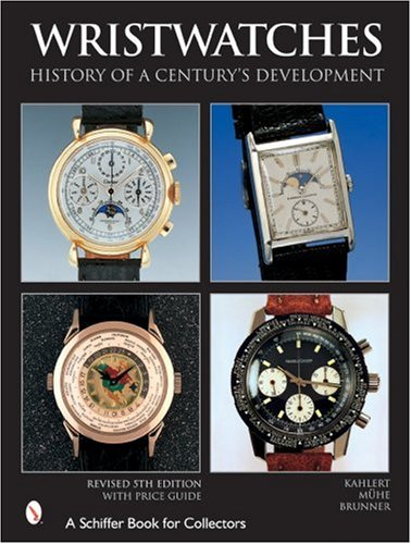 Wristwatches: History Of A Century's Development di Helmut Kahlert