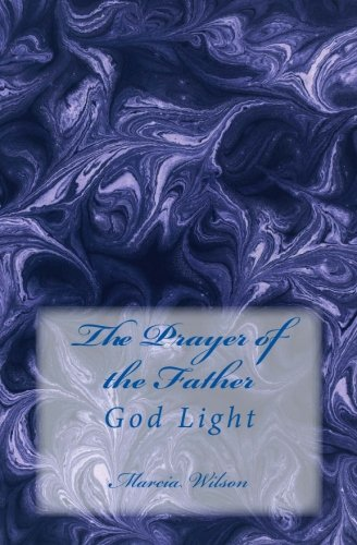 The Prayer of the Father: God Light