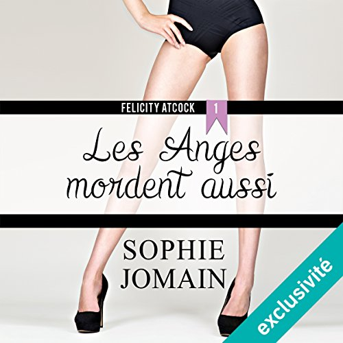 Les anges mordent aussi (Felicity Atcock 1)