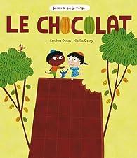 Je sais ce que je mange : Le chocolat par Sandrine Dumas-Roy