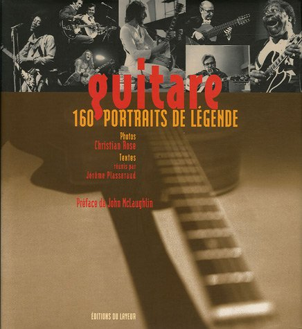 Guitare : 160 Portraits de légende