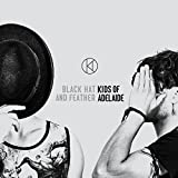 Songtexte von Kids of Adelaide - Black Hat and Feather