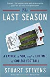 The Last Season: A Father, a Son, and a Lifetime of College Football by Stuart Stevens front cover