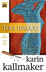 Touchwood by Karin Kallmaker (2003-12-01)