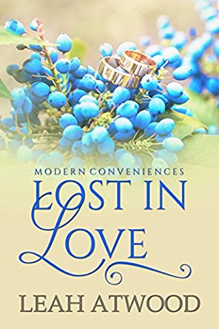 Lost in Love: A Contemporary Christian Romance (Modern Conveniences Book 3)