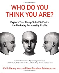 Who Do You Think You Are?: Explore Your Many-sided Self With The Berkeley Personality Profile